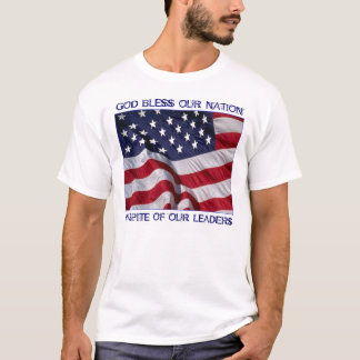 GOD BLESS OUR NATION, IN SPITE O... T-Shirt