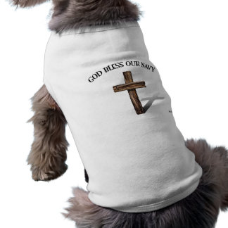 GOD BLESS OUR NAVY with rugged cross T-Shirt