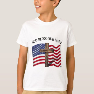 GOD BLESS OUR NAVY with rugged cross & US flag T-Shirt