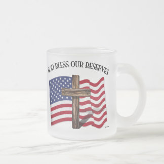 GOD BLESS OUR RESERVES with rugged cross & US flag Frosted Glass Coffee Mug