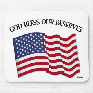GOD BLESS OUR RESERVES with US flag Mouse Pad
