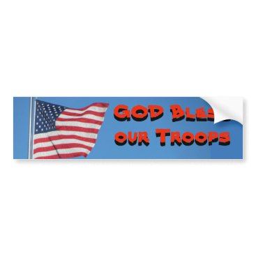 GOD Bless Our Troops! With Flag Bumper Sticker