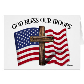 God Bless Our Troops with rugged cross and US flag Card
