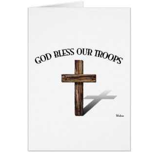 God Bless Our Troops with rugged cross Card