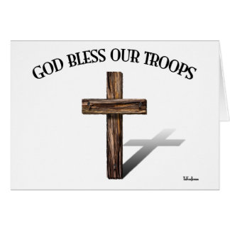 God Bless Our Troops with rugged cross Cards