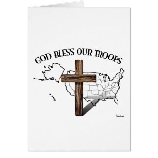 God Bless Our Troops with rugged cross & US outine Greeting Cards
