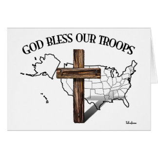 God Bless Our Troops with rugged cross & US outine Card