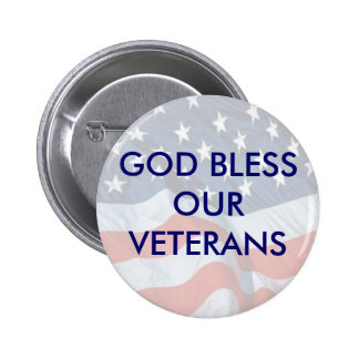 GOD BLESS OUR VETERANS PINBACK BUTTONS
