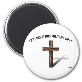 GOD BLESS THIS MILITARY BRAT with rugged cross 2 Inch Round Magnet