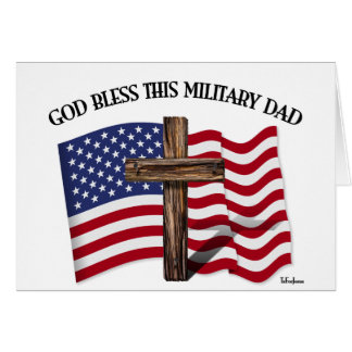 GOD BLESS THIS MILITARY DAD rugged cross & US flag Card