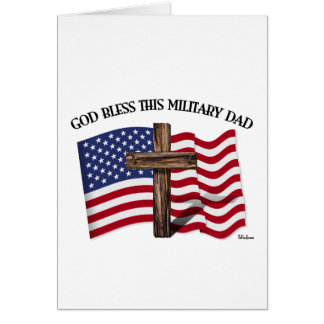GOD BLESS THIS MILITARY DAD rugged cross & US flag Cards