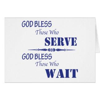God Bless Those Who Serve and Those Who Wait Card