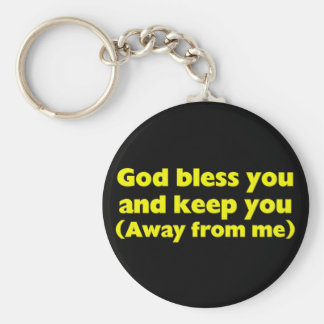 God bless you and keep you (away from me) keychain