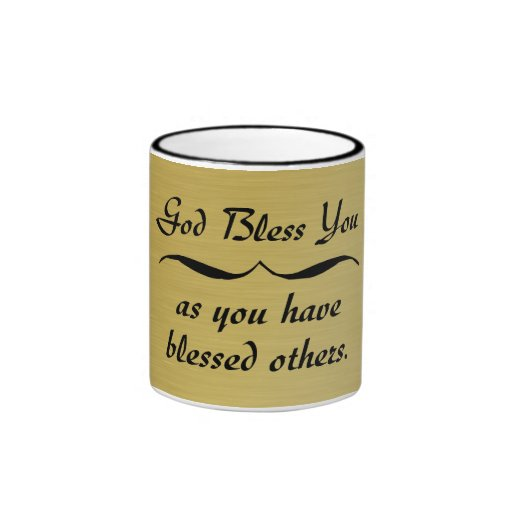 God bless you as you have blessed others ringer coffee mug