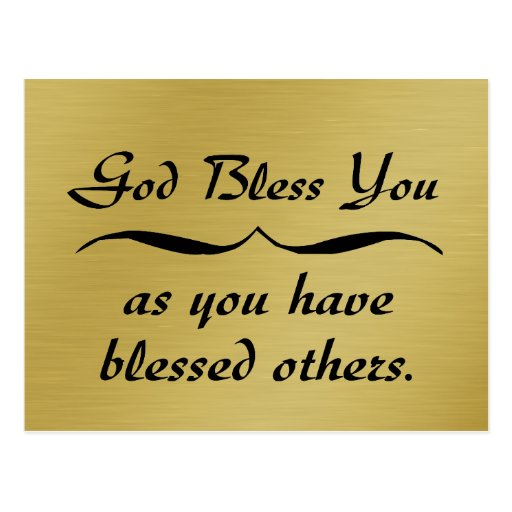 God bless you as you have blessed others post card