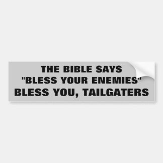 God Bless You Tailgaters Car Bumper Sticker
