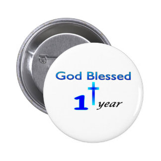 God Blessed 1 year birthday gift Pinback Buttons