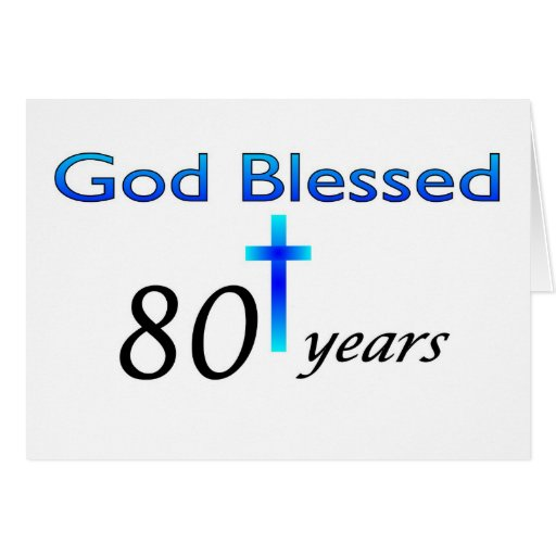 God Blessed 80 years birthday gift Greeting Card