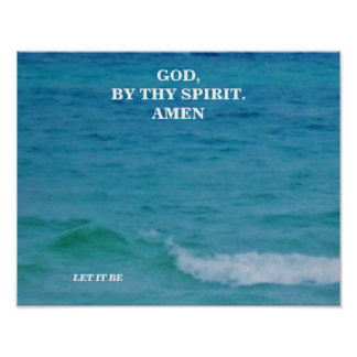 GOD, BY THY SPIRIT(GOD'S WILL) POSTER
