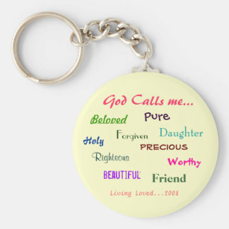 God Calls me..., Beloved  , Holy, ... - Customized Basic Round Button Keychain