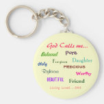 God Calls me..., Beloved  , Holy, ... - Customized Key Chain