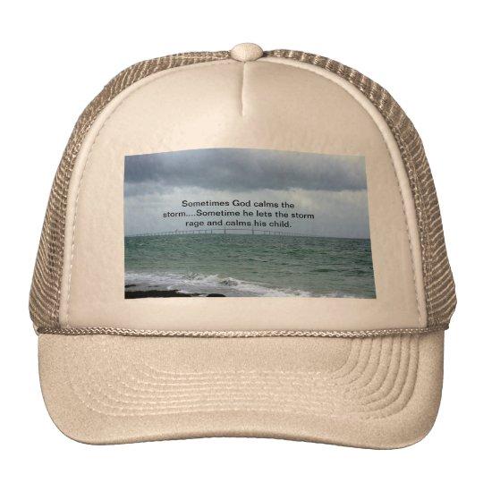 God calms the storm trucker hat
