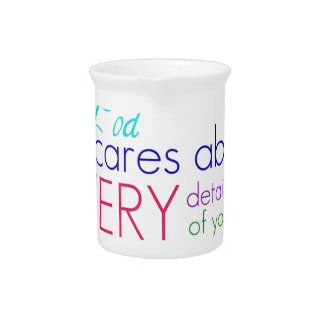 God Cares About Every Detail Of Your Life Beverage Pitcher