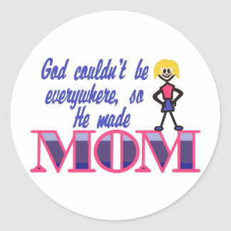 God Couldnt be Everywhere Classic Round Sticker