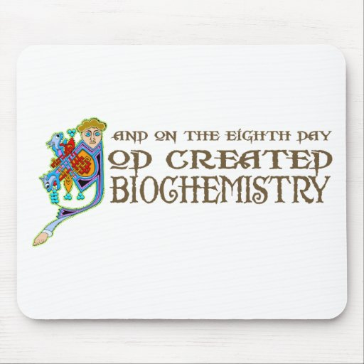 God Created Biochemistry Mouse Pad