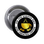 GOD CREATED COFFEE 2 INCH ROUND BUTTON