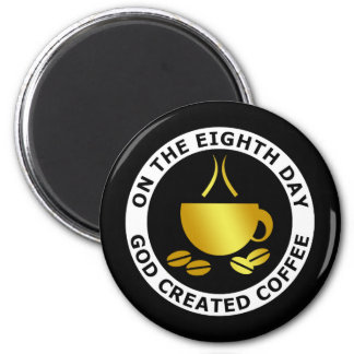 GOD CREATED COFFEE 2 INCH ROUND MAGNET