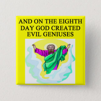 god created evil geniuses pinback button