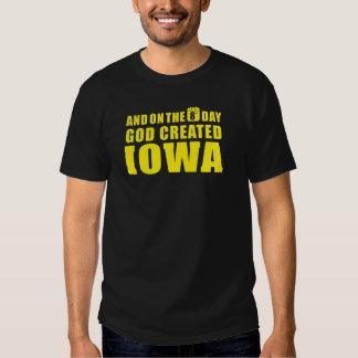 """""""God created IOWA"""" T Shirts"""