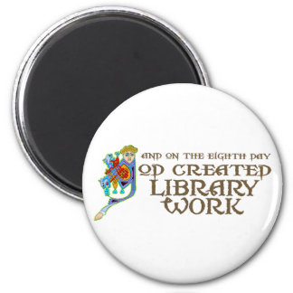 God Created Library Work 2 Inch Round Magnet
