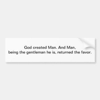God created Man - bumper sticker Car Bumper Sticker
