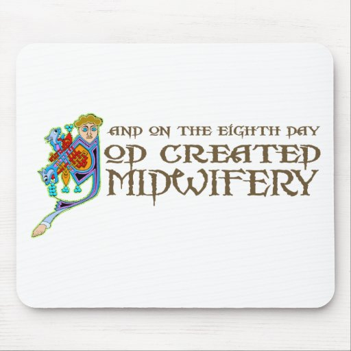 God Created Midwifery Mouse Pad