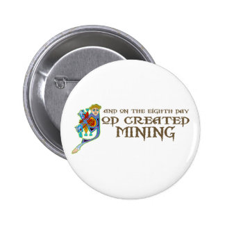 God Created Mining Pinback Button