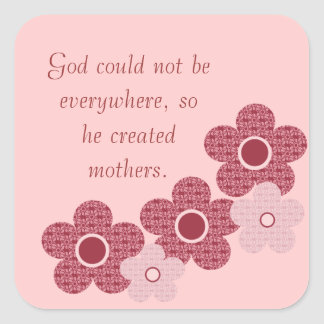 God Created Mothers Flower Square Stickers, Pink Square Sticker
