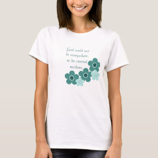 God Created Mothers Patterned Flower T-shirt, Teal T-Shirt