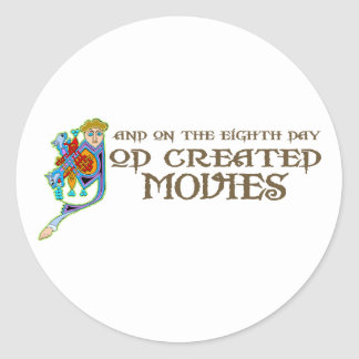 God Created Movies Classic Round Sticker