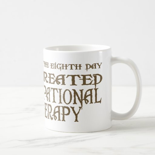 God Created Occupational Therapy Coffee Mug