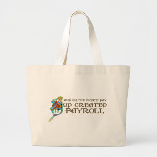 God Created Payroll Large Tote Bag