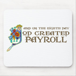 God Created Payroll Mouse Pad