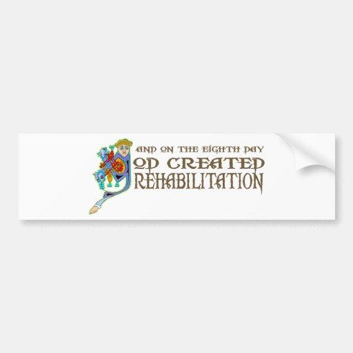 God Created Rehabilitation Car Bumper Sticker