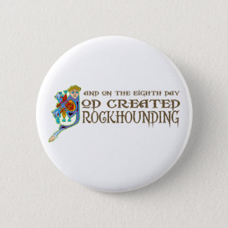 God Created Rockhounding Button