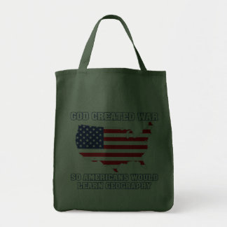 God Created War so Americans Would Learn Geography Tote Bags