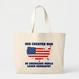 God Created War so Americans Would Learn Geography Large Tote Bag