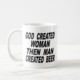 God Created Woman Then Man Created Beer Coffee Mug