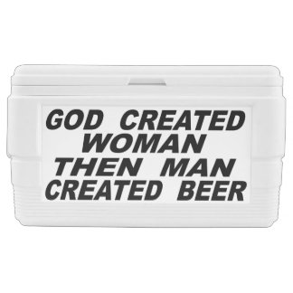 God Created Woman Then Man Created Beer Cooler