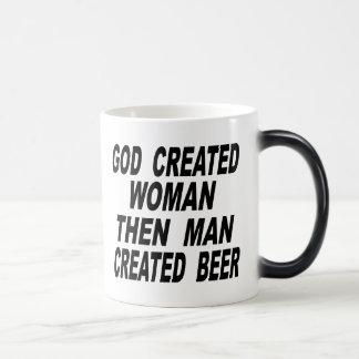 God Created Woman Then Man Created Beer Magic Mug
